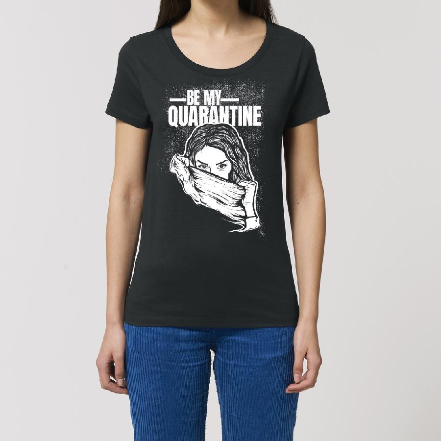Essential Ladies T-Shirt Be My Quarantine - Marc Heymach
